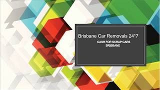Cash For Scrap Cars Brisbane | Brisbane Car Removals 24*7