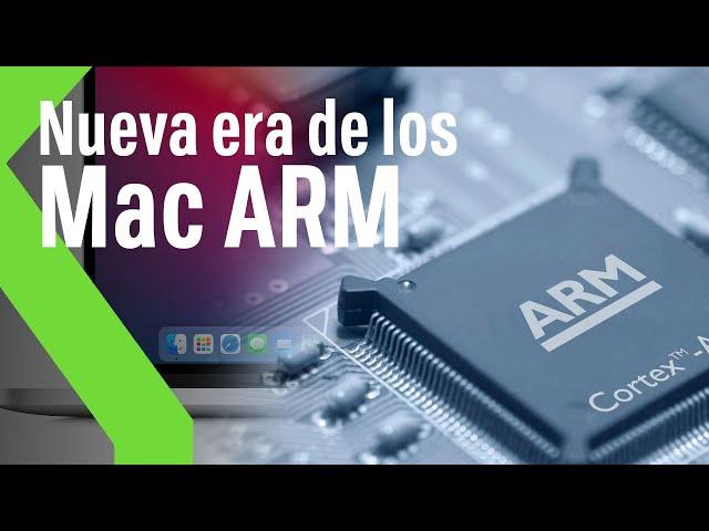 La nueva era de los Mac ARM: Por qué es un NOTICIÓN y cómo se verán los cambios