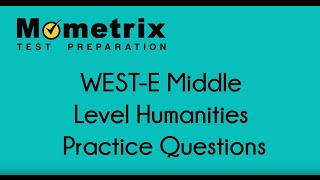 WEST-E Middle Level Humanities (052/053) Practice Questions