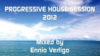 Ennio Vertigo - Progressive House Session 2012 title=