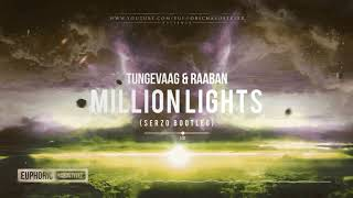 Tungevaag & Raaban   Million Lights (Serzo Remix) [Free Release]