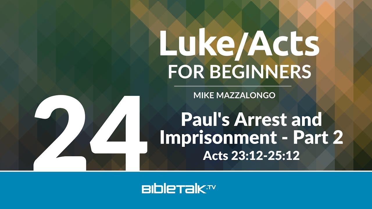 24. Paul's Arrest and Imprisonment