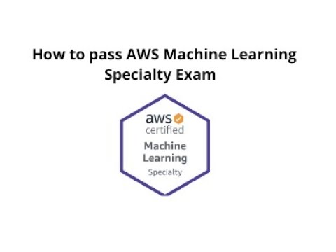 How to pass AWS Machine Learning Specialty Exam #machinelearning #aws #certification