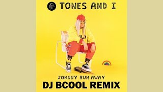Tones And I   Johnny Run Away (DJ BCOOL Remix) Bounce