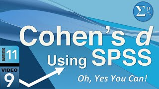 The Secret Trick to Calculate Cohen's d in SPSS – It Can Be Done (11-9)