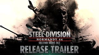 Steel Division: Normandy 44 - Second Wave Youtube Video