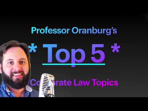 Top 5 Corporate Law Topics (Business Organizations Review)