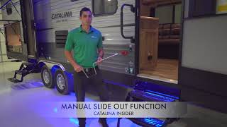 Coachmen Catalina Insider: Manual Slide Out Function