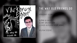 Várkonyi Egon - The way old friends do