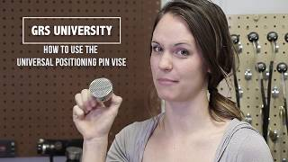 GRS University: How To Use The Universal Positioning Pin Vise