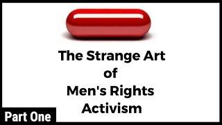 The Red Pill: The Strange Art of Men