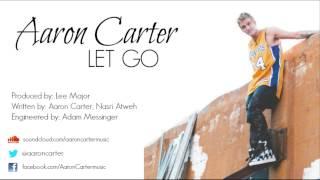 Aaron Carter - Let Go [Audio]