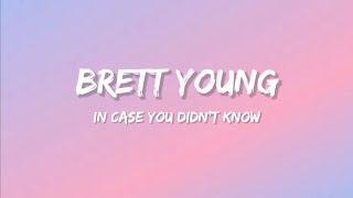 Brett Young - In Case You didn't Know (Lyrics)