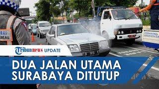 Dukung Penerapan Physical Distancing, Dua Jalan Utama di Surabaya Kembali Ditutup Selama 2 Minggu