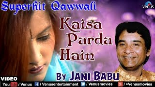 Kaisa Parda Hain Full Song | Singer : Jani Babu | Best Hindi