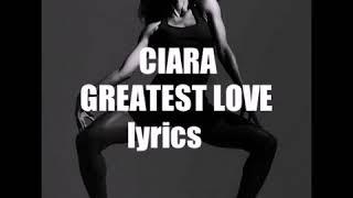 Ciara  Greatest Love Lyrics