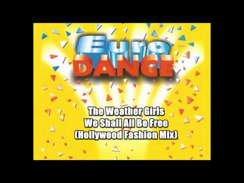 The Weather Girls - We Shall All Be Free