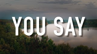 You Say   [Lyric Video] Lauren Daigle