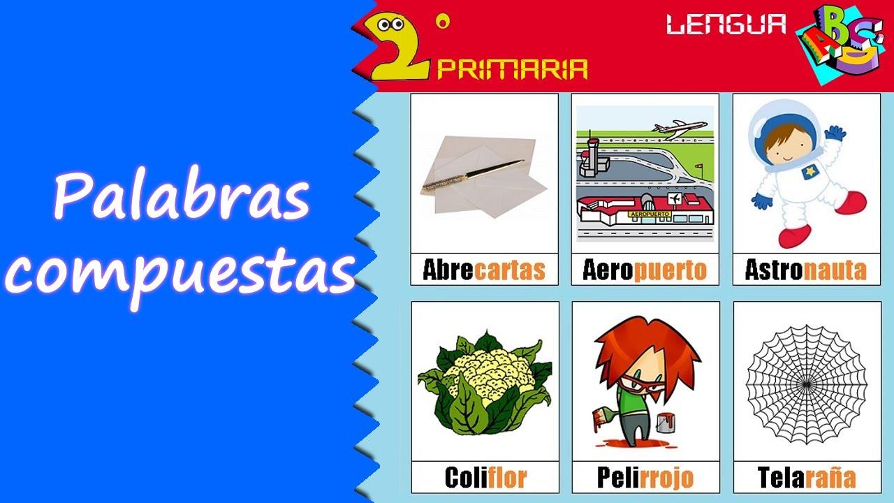Lengua Castellana. 2º Primaria. Tema 6. Las palabras compuestas
