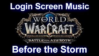 Battle for Azeroth Login Screen Music - Before the Storm Battle for Azeroth Main Title Music