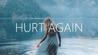 Julia Michaels   Hurt Again (Lyrics)
