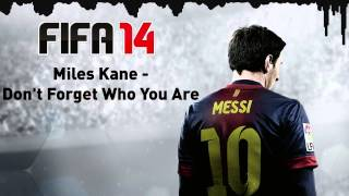 (FIFA 14) Miles Kane - Don't Forget Who You Are