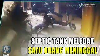 Septic Tank Meledak | Menewaskan Satu Orang Petugas Sedot WC