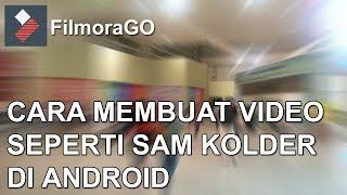 Cara membuat video seperti sam kolder di android #filmoraGO