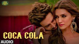 COCA COLA Audio Song | Luka Chuppi |Kartik A, Kriti S |Tanishk B Neha Kakkar Tony Kakkar Young Desi