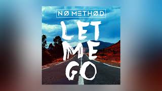 No Method - Let Me Go (Cover Art) [Ultra Music]