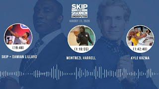 Skip + Damian Lillard, Montrezl Harrell, Kyle Kuzma (8.11.20) | UNDISPUTED Audio Podcast