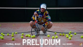 FLORAL BUGS - PRELUDIUM (PROD. 4MONEY)