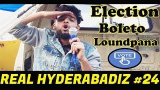 Real Hyderabadiz #24 | Election Boleto Loundpana | Best Hyderabadi Comedy Video |  2018