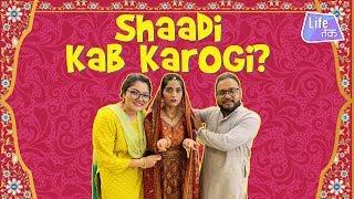 When It Is Your Shaadi Ki Umar | Life Tak