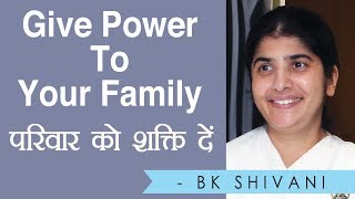 Give Power To Your Family: BK Shivani (Hindi)