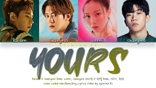 Raiden X CHANYEOL - 'Yours (Feat. LeeHi, Changmo)' Lyrics (Color Coded_Han_Rom_Eng)