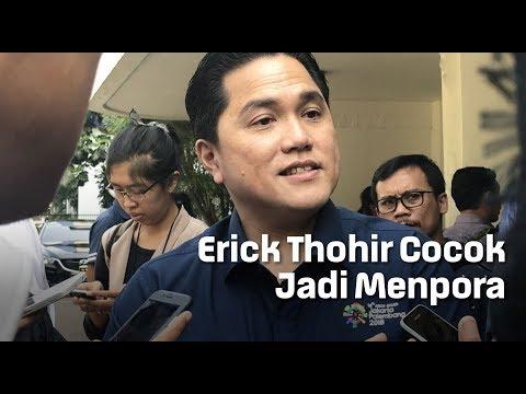 Erick Thohir Cocok Jadi Menpora