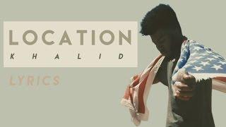 Location - Khalid (LYRICS)