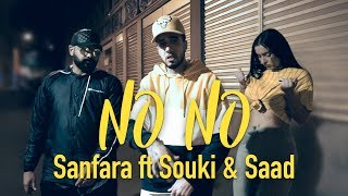 Sanfara Ft. Souki & Saad   No No (Clip Officiel)
