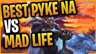 BEST PYKE NA VS MAD LIFE!!! CAN THE RANK 1 PYKE DEFEAT MADLIFE?!? PATCH 9.8
