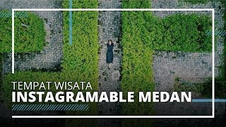 10 Tempat Wisata Instagramable di Medan Buat Liburan Akhir Pekan