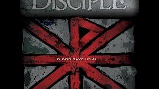 Disciple - O God Save us All_Full Album