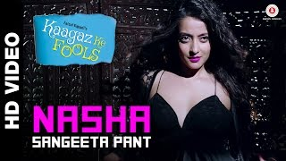 Nasha - Song Video - Kaagaz Ke Fools