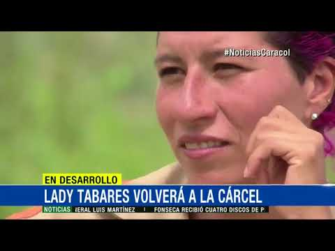 Leidy Tabares se entregara a las autoridades en las proximas horas