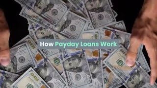 How Payday Loans Work - Payday Loans Explained