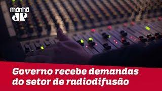 Governo recebe demandas do setor de radiodifusão