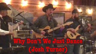The Cascade Country Band: Why Don't We Just Dance (Josh Turner)