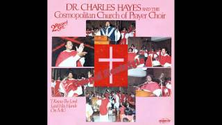 """I Know The Lord Laid His Hands On Me"" (1984) Dr. Charles Hayes & Cosmopolitan Church of Prayer"