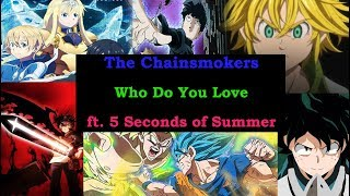 [AMV]AnimeMix - The Chainsmokers - Who Do You Love ft. 5 Seconds of Summer
