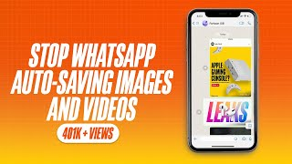 How to Stop WhatsApp from Saving Images or Videos to iPhone Camera Roll